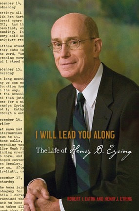 I Will Lead You Along: The Life of Henry B. Eyring ~ Book Tour and Review