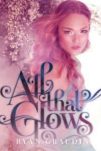ARC Breview: All That Glows by Ryan Graudin