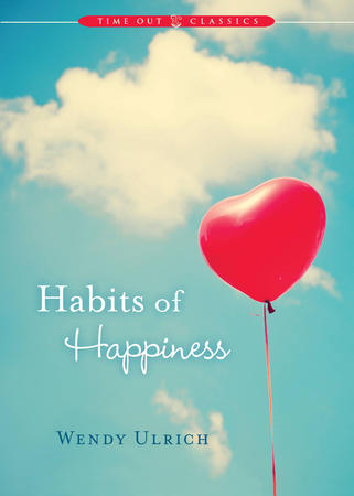 Book Review: Habits of Happiness by Wendy Ulrich