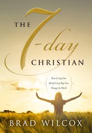Blog Tour: The 7-Day Christian by Brad Wilcox