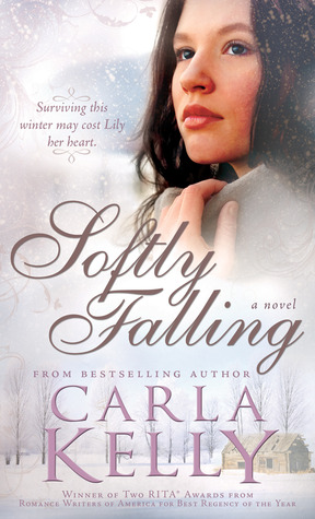 Softly Falling by Carla Kelly ~ Blog Tour