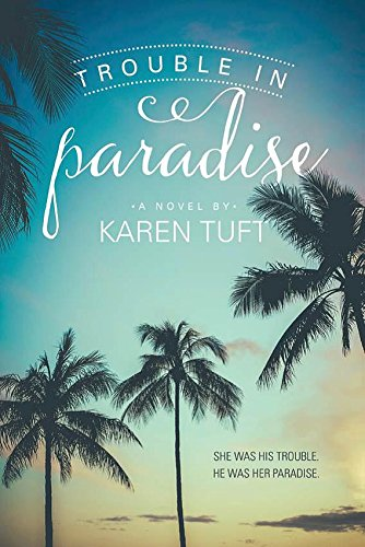 Trouble in Paradise by Karen Tuft Blog Tour