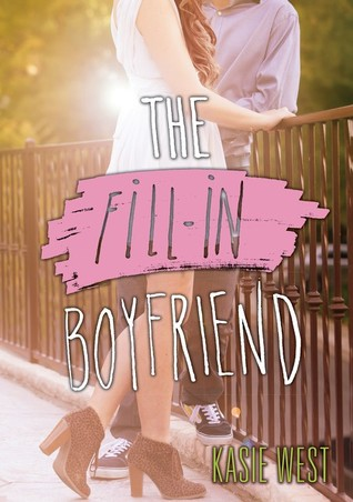 The Fill-in Boyfriend by Kasie West ~ Review