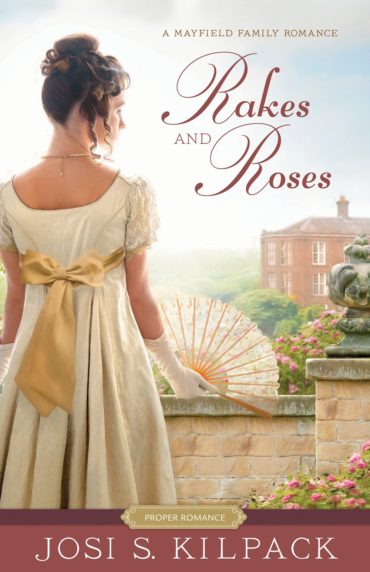 Rakes and Roses by Josi S. Kilpack- Review