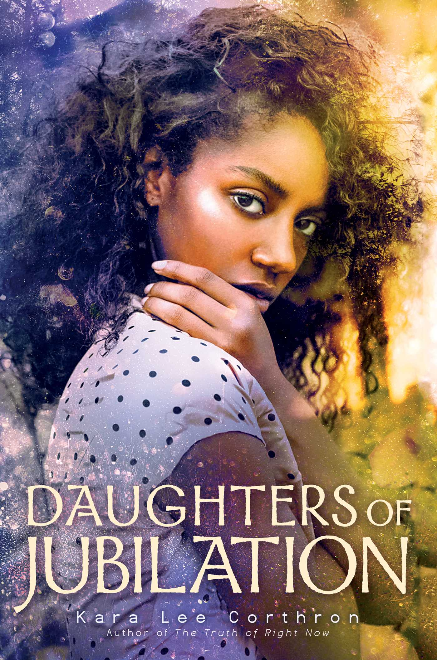 Daughters of Jubilation by Kara Lee Corthron