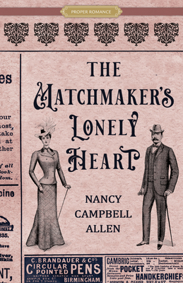 The Matchmaker's Lonely Heart by Nancy Campbell Allen